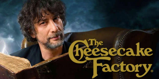 neil gaiman cheesecake factory