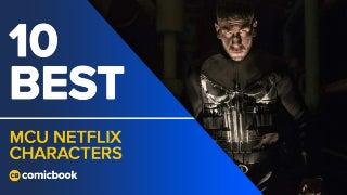 10 Best MCU Netflix Characters