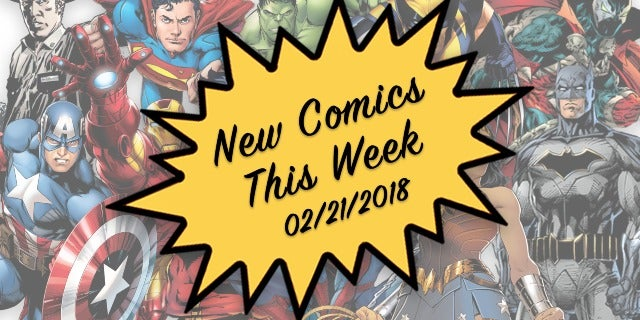 Marvel, DC & Image Comics Out This Week: 02/21/2018 screen capture
