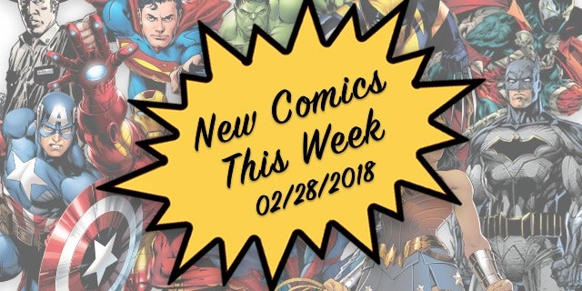 Marvel, DC & Image Comics Out This Week: 02/28/2018 screen capture