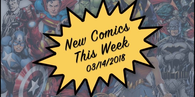 Marvel, DC & Image Comics Out This Week: 03/14/2018 screen capture