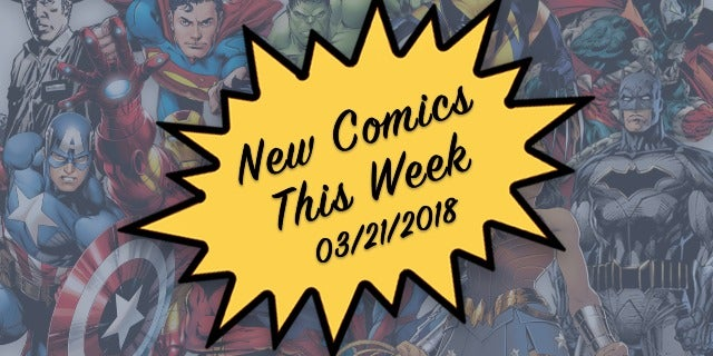 Marvel, DC & Image Comics Out This Week: 3/21/2018 screen capture