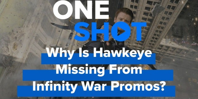 Why Is Hawkeye Missing From Infinity War Promos? - One Shot screen capture