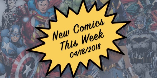 Marvel, DC & Image Comics Out This Week: 04/18/2018 screen capture
