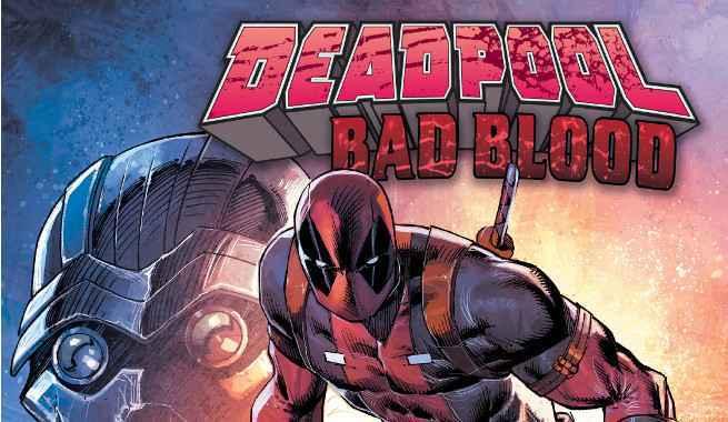 Comics To Read Deadpool 2 - Bad Blood