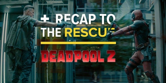 Deadpool 2 - Recap to the Rescue screen capture