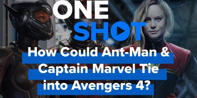 How Could Ant-Man & Captain Marvel Tie into Avengers 4? - One Shot screen capture