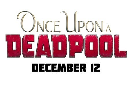 Once Upon a Deadpool details revealed ahead of December release