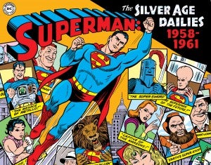 Superman: the Silver Age Newspaper Dailies Vol. 1