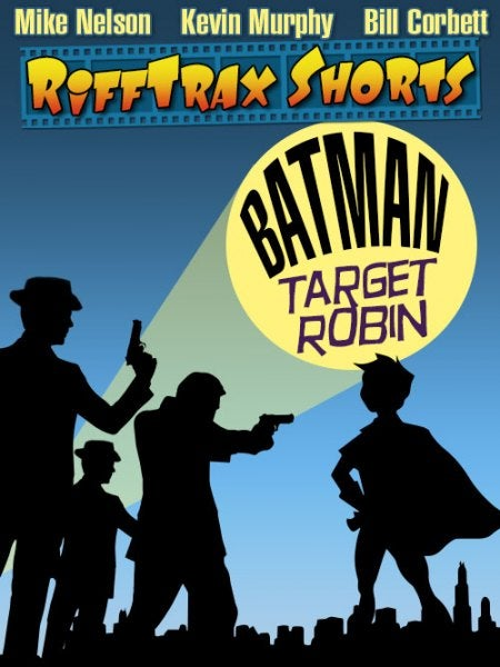Rifftrax Takes on Batman: Target Robin