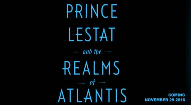 Anne Rice's Prince Lestat and the Realms of Atlantis Gets A Release Date