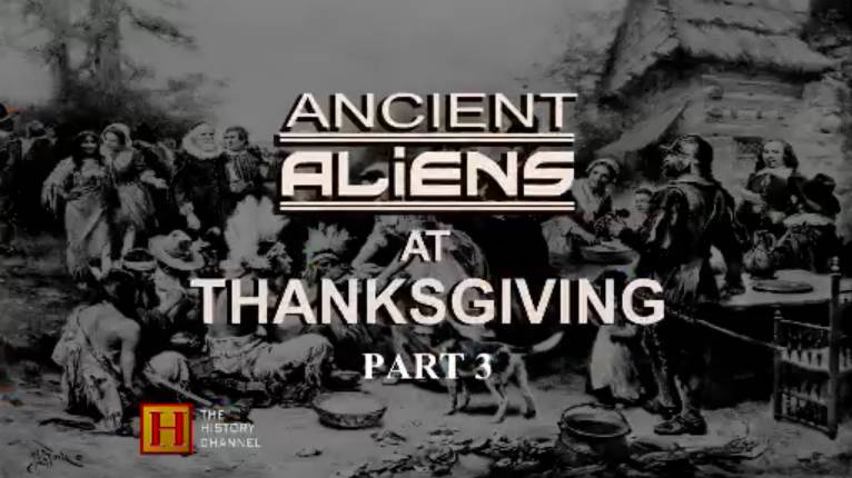 Ancient Aliens at Thanksgiving