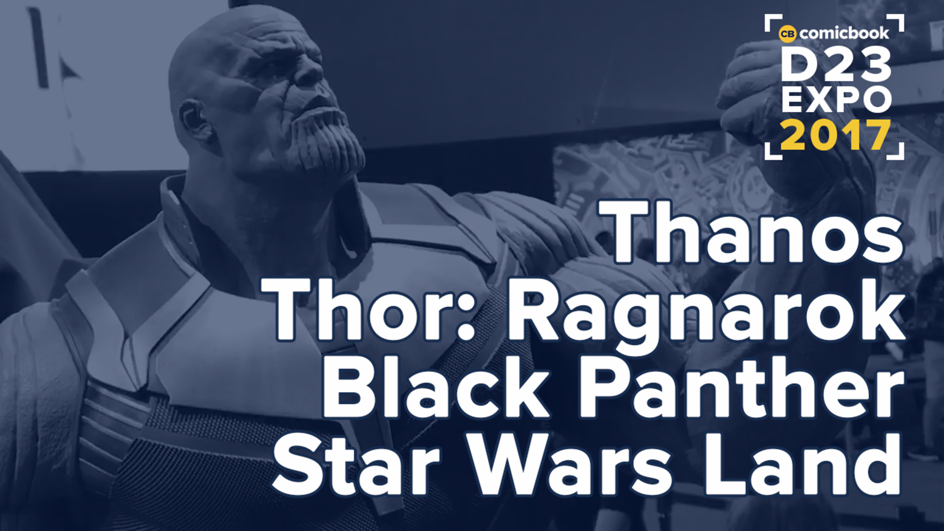 D23- First Look at Thanos, Black Panther, Star Wars, and More! screen capture