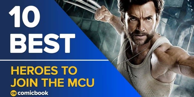 10 Best Heroes We Want In The MCU