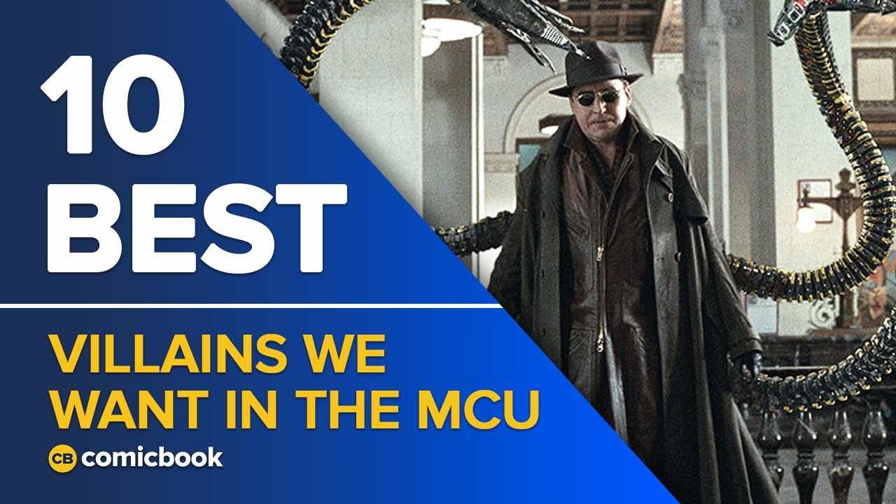 10 Best Villains We Want In The MCU