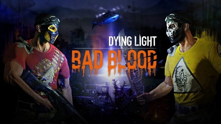 dying_light_bad_blood-1-740x416