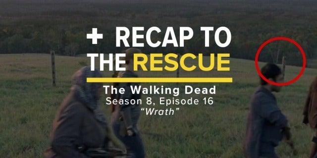 """The Walking Dead 8x16 """"Wrath"""" - Recap to the Rescue screen capture"""