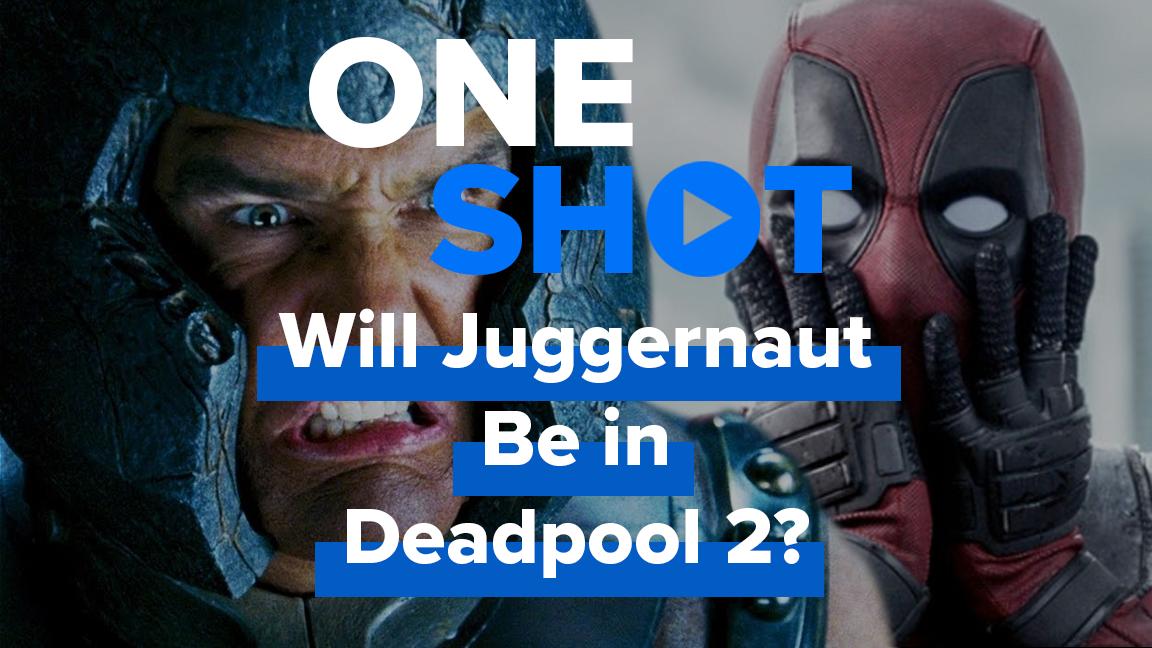 Will Juggernaut Be in Deadpool 2? - One Shot screen capture