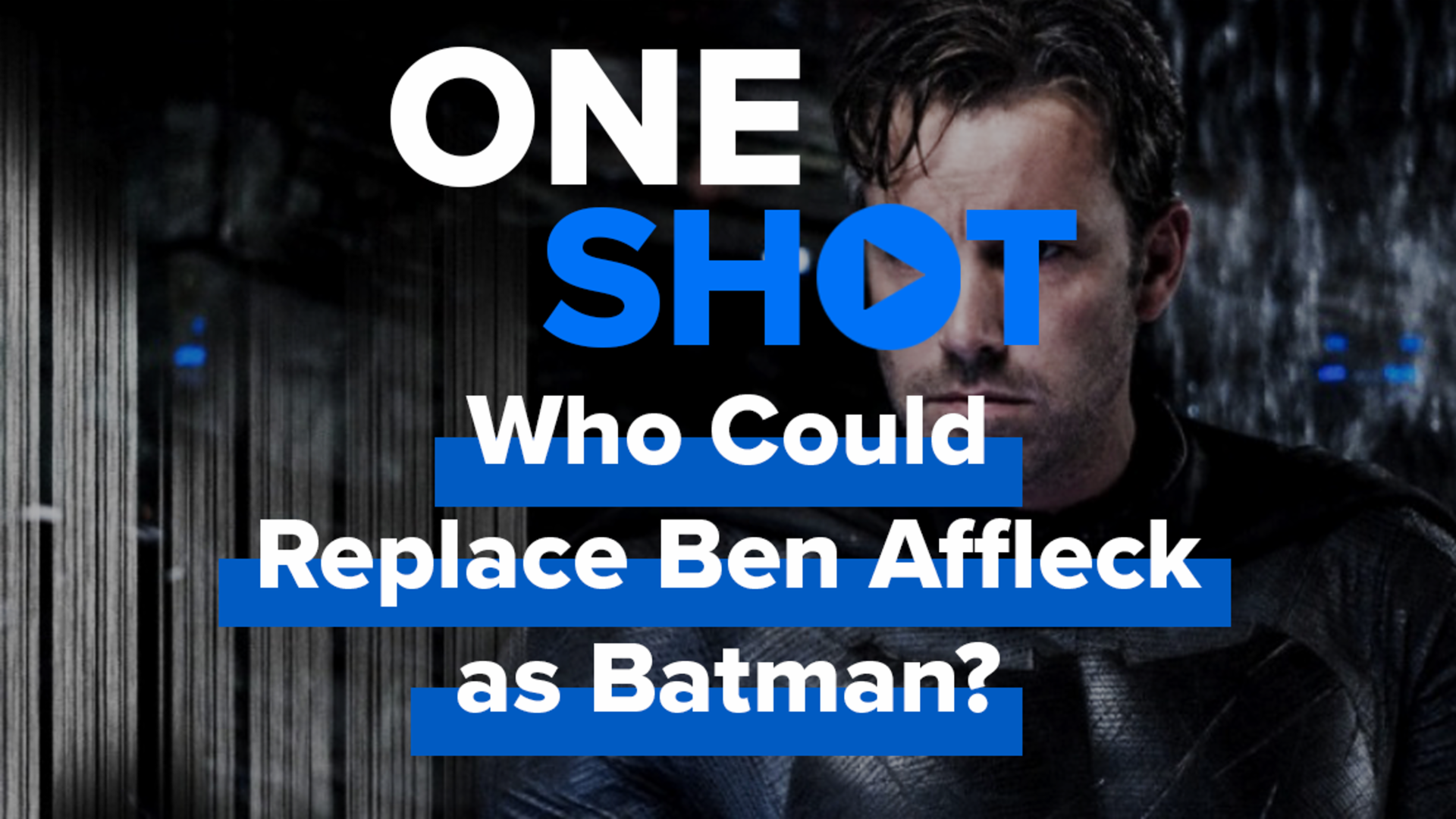 Who Could Replace Ben Affleck as Batman? - One Shot screen capture