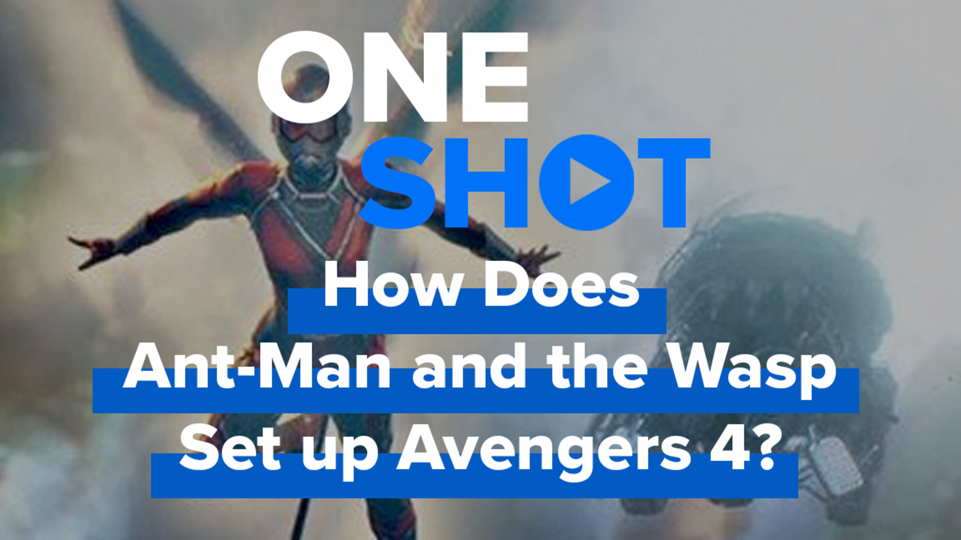 How Does Ant-Man and the Wasp Set up Avengers 4?! - One Shot screen capture
