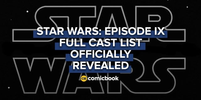 Star Wars: Episode IX Cast List Revealed screen capture