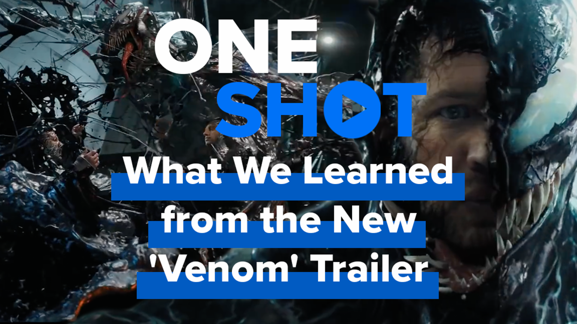 What We Learned from the New 'Venom' Trailer - One Shot screen capture