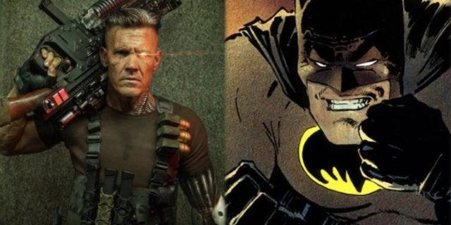 Josh Brolin Cable Batman comicbookcom