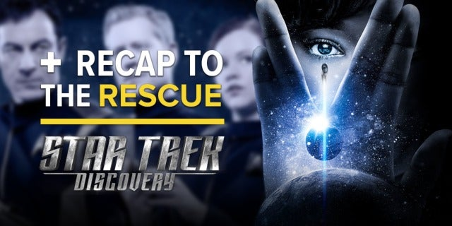 Star Trek: Discovery Season One - RECAP TO THE RESCUE screen capture