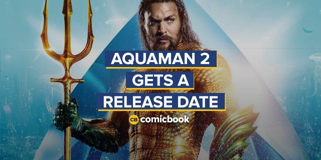 'Aquaman 2' Gets a Release Date screen capture