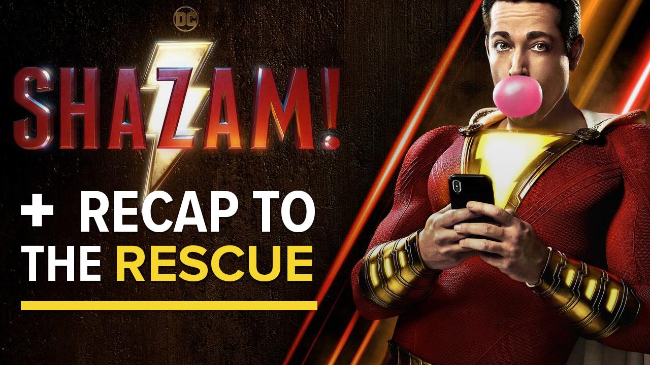 'Shazam!' Recap to the Rescue (SPOILERS) screen capture