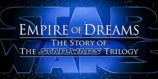 Empire of Dreams: The Story of the Star Wars Saga Documentary Now on Amazon Prime Video
