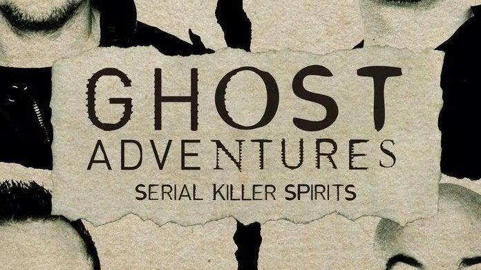 ghost adventures serial killer spirits