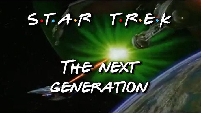 Star Trek The Next Generation Friends Mashup