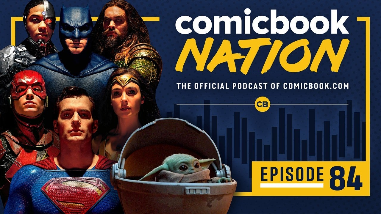 ComicBook Nation Podcast - Justice League Snyder Cut Mandalorian Episode 2 Spoilers Baby Yoda