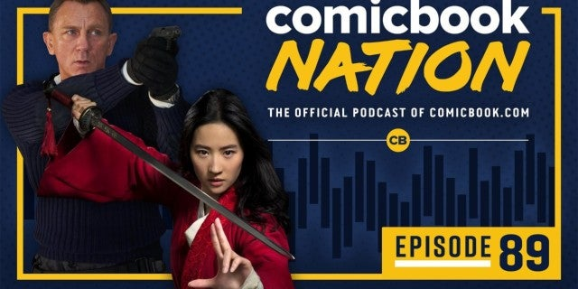 ComicBook Nation Episode 89: James Bond No Time to Die & Disney's Mulan Trailer
