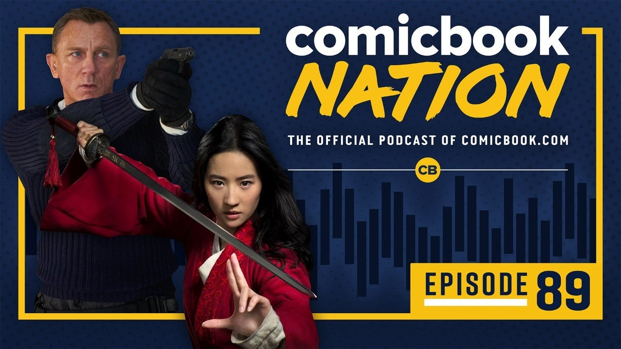 ComicBook Nation Podcast James Bond No Time Die Disney Mulan Trailers Zack Confirms Justice League Snyder Cut