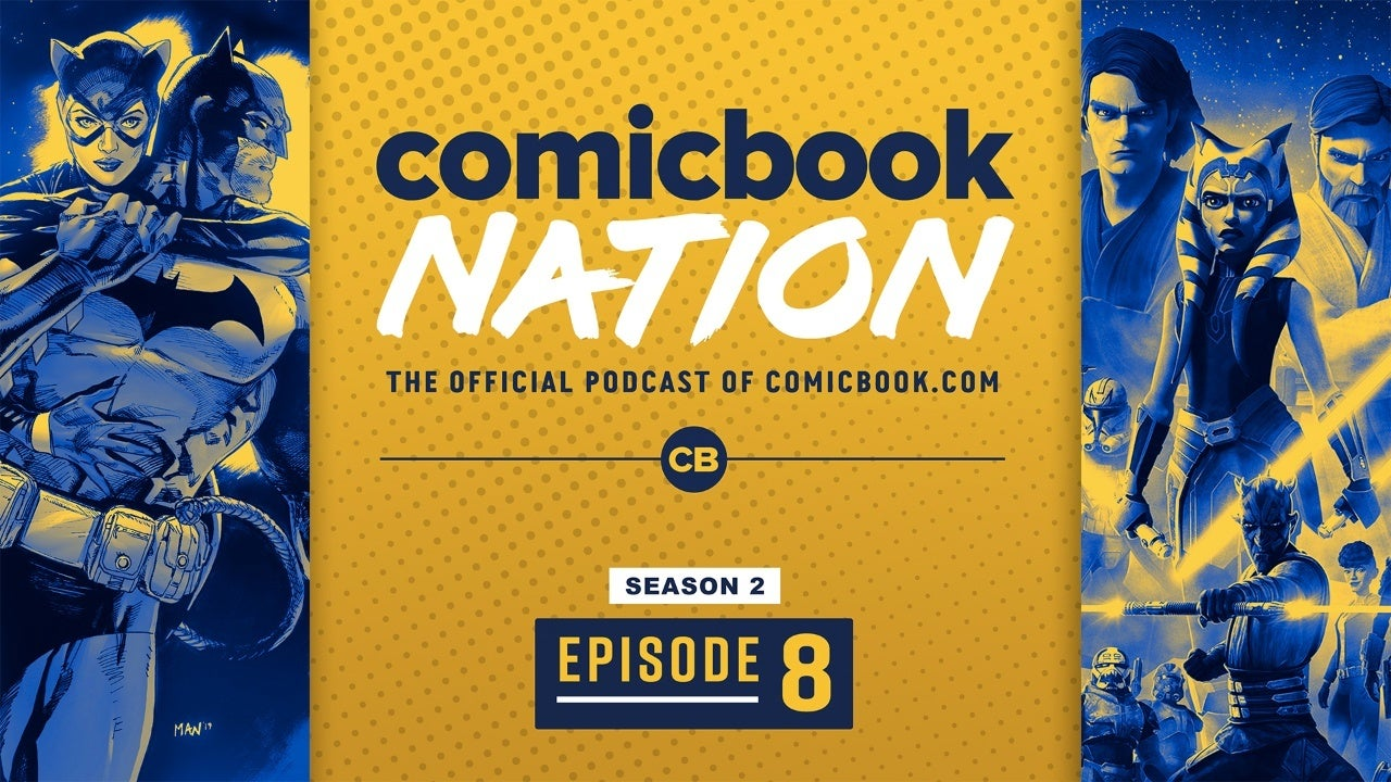 ComicBook Nation Podcast Batman Catwoman Pregnancy Star Wars Clone Wars Season 7 Wolverine 2020 Reviews