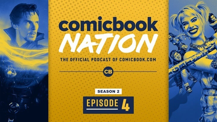 ComicBook Nation Podcast - Birds Prey Reviews Sam Raimi Doctor Strange 2 Disney+ 2020 Release Dates Mandalorian Season 2