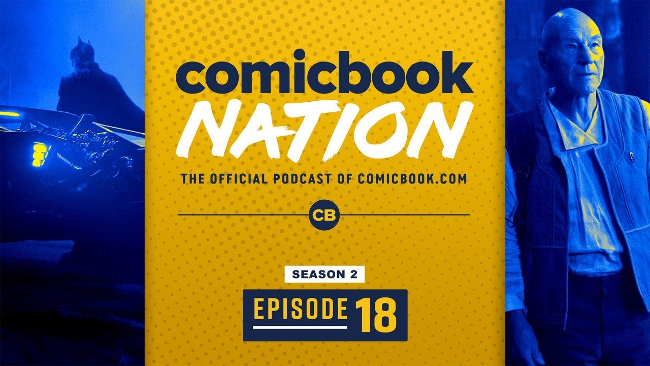 ComicBook Nation Podcast The Batman Movie Delay Star Trek Picard Finale Spoilers Rosario Dawson Ahsoka Tano