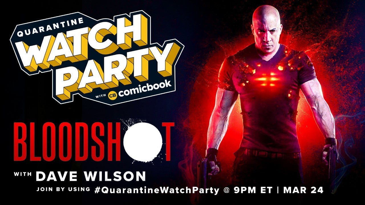quarantine-watch-party-bloodshot-dave-wilson-sony-comicbook