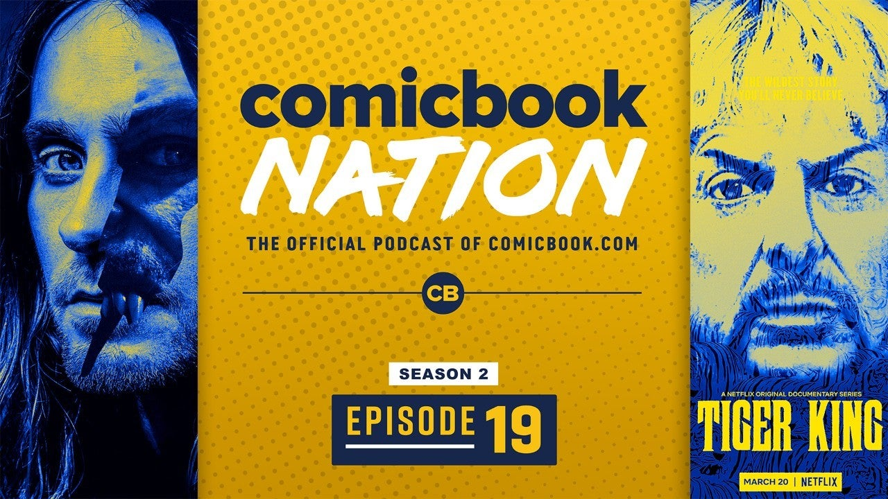 ComicBook Nation Podcast Netflix Tiger King Spoilers Morbius Movie Release Date Delay