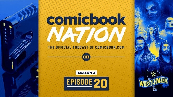 ComicBook Nation Podcast - Wrestlemania 36 Preview PS5 Price Details, Last of US II Top Gun Maverick Delay