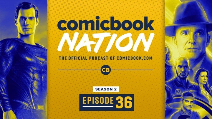 ComicBook Nation Podcast Henry Cavill Superman Retrun Agents Shield Season 7 Premiere Spoilers