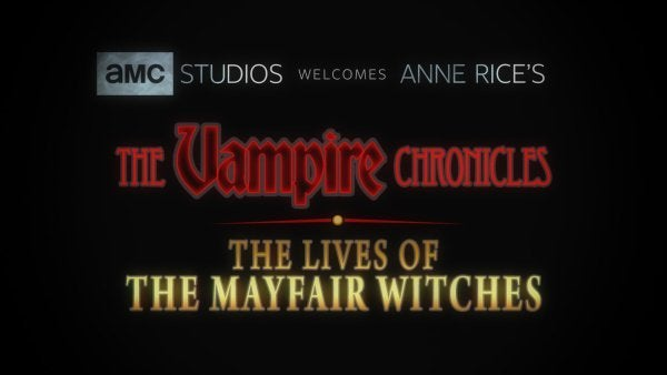 vampire chronicles anne rice mayfair witches amc