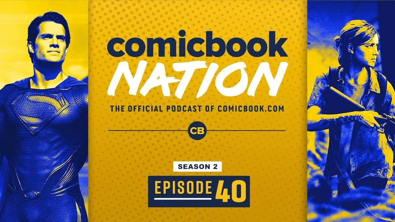 ComicBook Nation Podcast Last of Us 2 Reviews Man of Stel 2 Not Happening WWE Backlash Preview 2020