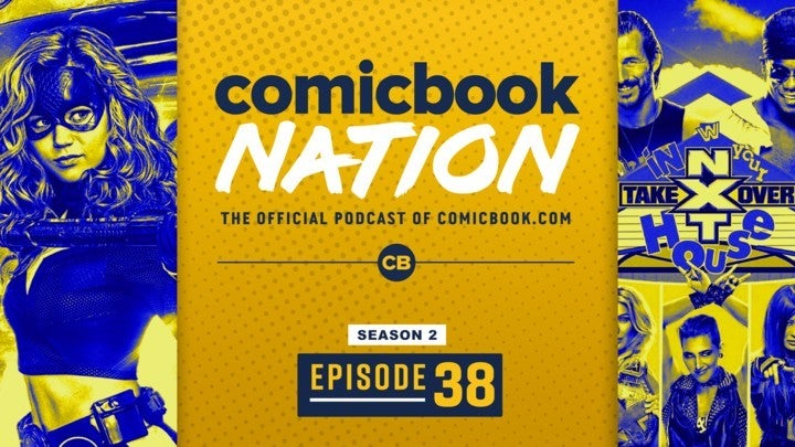 ComicBook Nation Podcast The Batman Bane Rumor William Shatner Star Trek Kirk Return NXT Takeover In Your House Preview