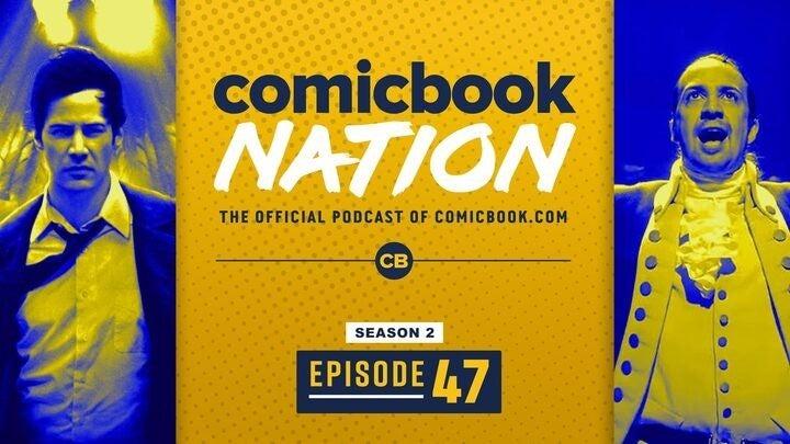 ComicBook Nation Podcast Hamilton Disney+ Reviews Constantine Movie Reboot Stargirl Season 2 DC Universe