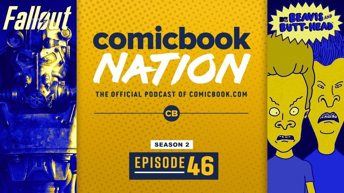 ComicBook Podcast Fallout TV Series Amazon Netflix Unoslved Mysteries Marvel Alien Predator Comics Beavis Butthead Reboot