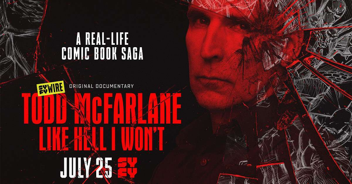 Todd McFarlane Like Hell I Won't Documentary Premiere Date