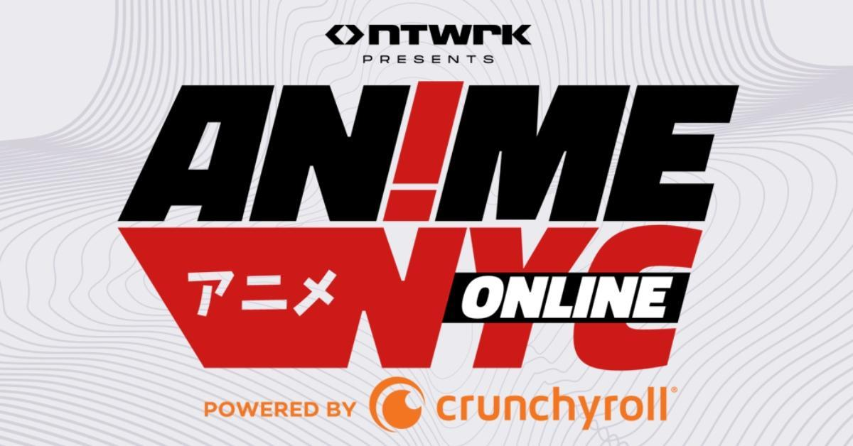 Anime NYC Online Convention NTWRK Crunchyroll Streaming